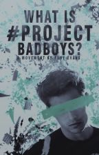 What Is #ProjectBadBoys? by ProjectBadBoys