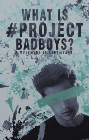 What Is #ProjectBadBoys? by ProjectBadBoys