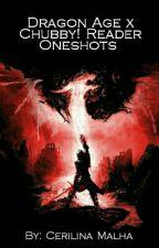Dragon Age X Chubby!Reader Oneshots by cerilina_malha