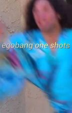 egobang one shots by redacted5252