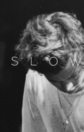 Slow by wehoranfied