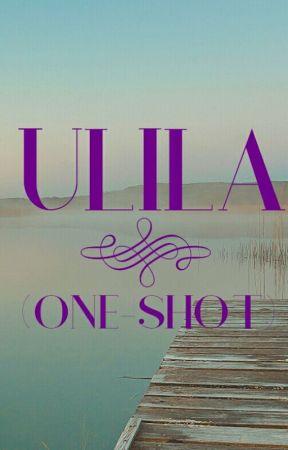 Ulila (One-Shot) by rhonaxoxo