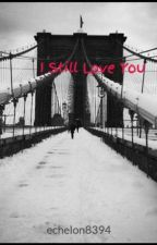 I Still Love You by echelon8394