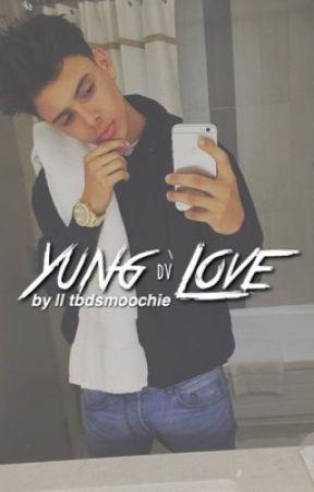 yung love | dv  by tbdsmoochie