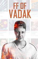 FF OF VADAK (15+) od Fanfikcious