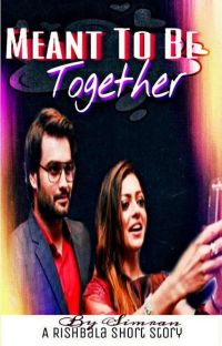 RISHBALA TS: MEANT TO BE TOGETHER✔ cover