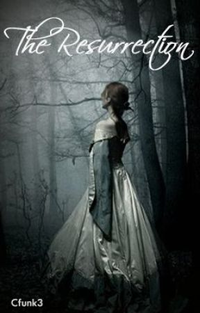 The Resurrection (Book Two in The Wattpad Featured Return Series) by Cfunk3