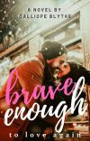 Brave Enough To Love Again  cover