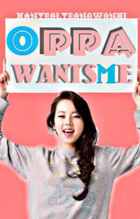 Oppa wants me [Completed] by HanYeolyeongwonhi