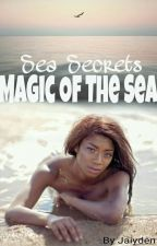 Sea Secrets : Magic Of The Sea by ManiacIntact