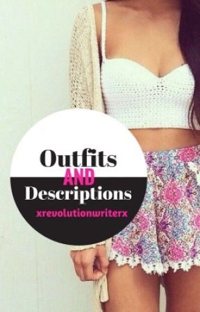 Outfits and Description Book by xrevolutionwriterx