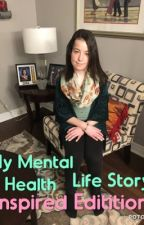 My Mental Health Life Story, Inspired Edition: by ResilientBella