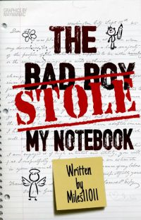 The Bad Boy Stole My Notebook cover