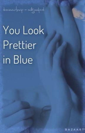 You Look The Prettiest In Blue » dreamnotnap by milkjuulpod