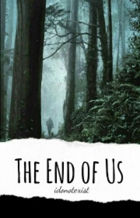 The End Of Us by idonotexist