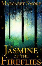 Jasmine of the Fireflies by MargaretSmoke