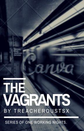 The Vagrants by TreacherousTSx