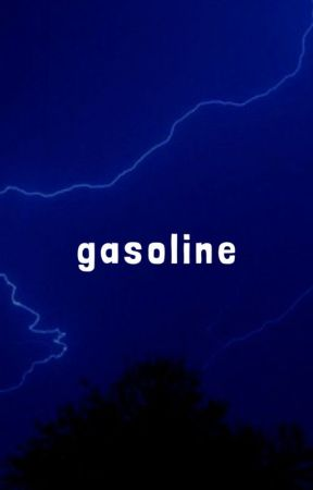 GASOLINE | BEN PARISH by rara-writes