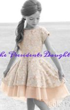 The Presidents Daughter  by Possum0130