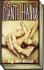 A Giant's Hands [ON HOLD] by Art-ificial