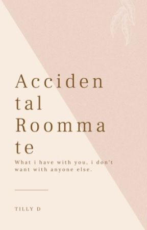 Accidental Roommate  by iamtillyd
