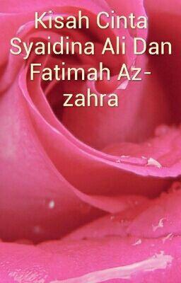 Kisah Cinta Syaidina Ali Dan Fatimah Az Zahra Novaangraini Wattpad