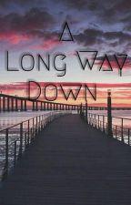 A Long Way Down von axlotx05