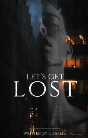 Let's Get Lost by charlie_lina