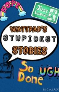 Wattpad's Stupidest Stereotypes cover