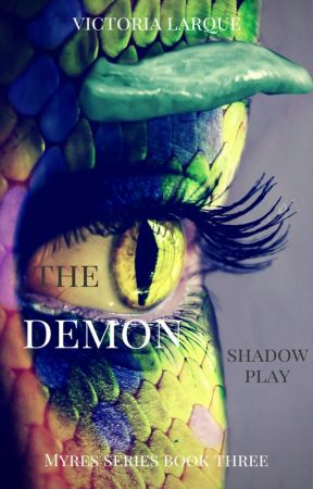 The Demon: Shadow Play (Myre Series Book Three) by Dalleena