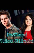 Destined *Stiles Stilinski* Book 3 by texasforever6