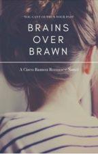 Brains over Brawn [ A Cisco Ramon Romance Novel ] by Sunnyscribbles