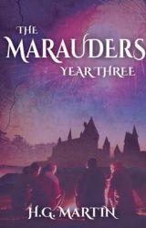 The Marauders: Year Three | #Wattys2016 by Pengiwen
