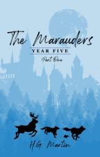 The Marauders: Year Five #Wattys2017 by Pengiwen