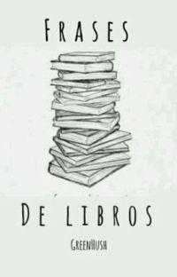 ~Frases de Libros~ cover