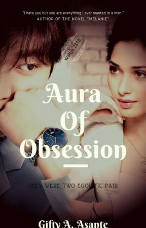 Aura Of Obsession #Wattys2018 by Khreamhe