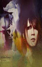 Calm Envy [Ruki - The GazettE FanFiction] by WitchAngmar