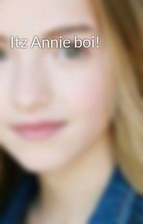Itz Annie boi! by Lauren-Orlando