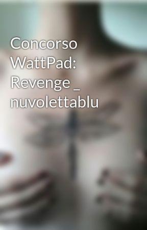 Concorso WattPad: Revenge _ nuvolettablu by nuvolettablu