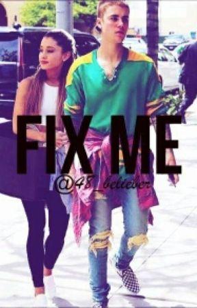 Fix me / jariana by 48_belieber