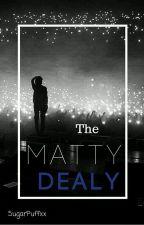 // THE MATTY DEALY // by sugarpuffxx