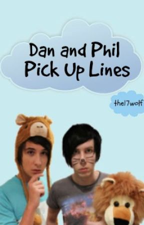 Dan and Phil Pick Up Lines by the17wolf