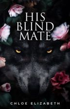 His Blind Mate by chloe_elizabeth01