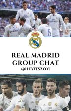 Real Madrid Group Chat by iamzebanaaz