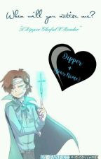 When will you notice me? (Dipper GleefulxReader) by cactusxcloudxx