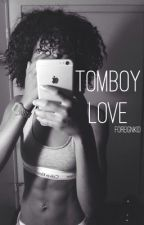 Tomboy Love by ForeignKid