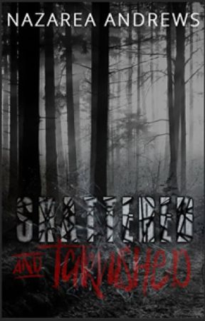 Shattered & Tarnished by NazareaAndrews