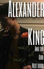 Alexander King and The Girl Next Door by ScarlettSpice
