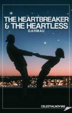 The Heartbreaker And The Heartless ⏤ GARMAU by celestialnovvas
