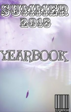 WattPad 2016 Summer Yearbook by xX_LittleSpark_Xx